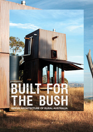 Built for the bush green architecture of rural australia wagga city council - Bush architectuur ...